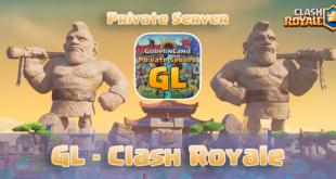GL - Clash Royale / Private Server